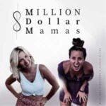 Million Dollar Mamas