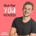 Out For You: The Podcast
