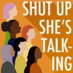 Shut Up She's Talking Podcast