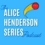The Alice Henderson Series Podcast