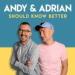 Andy & Adrian Should Know Better