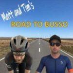 Matt & Tim's Road To Busso