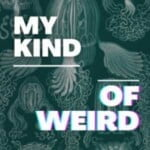My Kind Of Weird