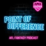 Point Of Difference - AFL Fantasy Podcast