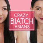 Crazy Biatch Asians