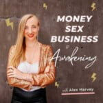 Money Sex Business & Awakening