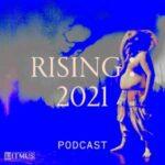 Rising 2021 Podcast