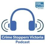 Crime Stoppers Victoria Podcast