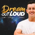 Dream Out Loud With Morgan T Nelson