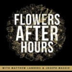 Flowers After Hours