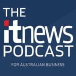 The iTnews Podcast