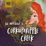 The Mysteries Of Corkuparipple Creek
