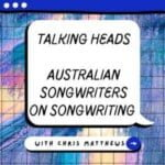 Talking Heads - Australian Songwriters On Songwriting