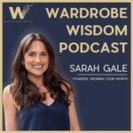 Wardrobe Wisdom With Sarah Gale