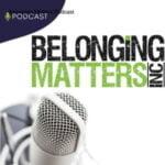 Belonging Matters Podcast