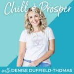 Chill & Prosper With Denise Duffield-Thomas