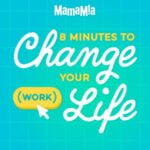 8 Minutes To Change Your (Work) Life