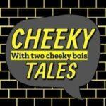Cheeky Tales