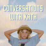 Conversations With Kath