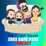 TheCouchSquad Xbox Game Pass Podcast