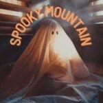 Spooky Mountain