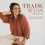 Trade Wins With Tara Solberg