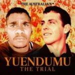 Yuendumu: The Trial