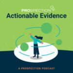 Actionable Evidence: A Prospection Podcast
