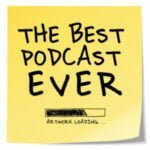 The Best Podcast Ever