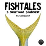 FishTales - A Seafood Podcast With John Susman