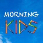 Morning Kids