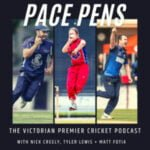 Pace And Pens - The Victorian Premier Cricket Podcast