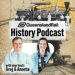 The Queensland Rail History Podcast