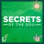 Secrets Of The Soil Podcast With Regen Ray
