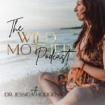 The Wild Mother Podcast