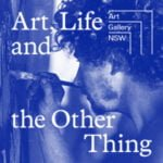 Art, Life And The Other Thing