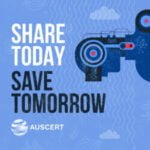 """AusCERT """"Share Today, Save Tomorrow"""""""