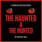 The Haunted & The Hunted