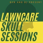 Lawn Care Skull Sessions With Ben And BJ