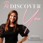 Rediscover You Hosted By Melissa Fernandez