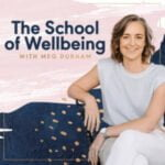 The School Of Wellbeing With Meg Durham