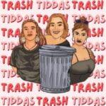 Trash Tiddas