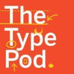 The Type Pod